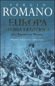 Foto Cover di Europa, storia di un'idea, Libro di Sergio Romano, edito da Longanesi