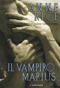 Libro Il vampiro Marius Anne Rice