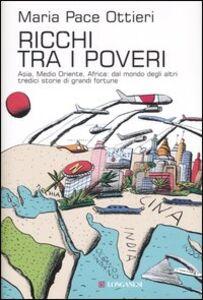 Libro Ricchi tra i poveri Maria Pace Ottieri