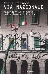 Via Nazionale. Splendori e miserie della Banca d'Italia