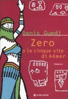 Zero o la cinque vite di Aémer - Denis Guedj - copertina