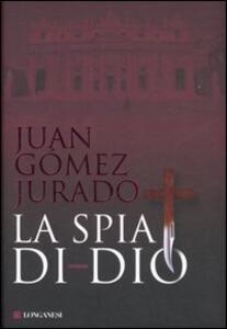 La spia di Dio - Juan Gómez-Jurado - copertina