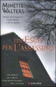 Foto Cover di Un' esca per l'assassino, Libro di Minette Walters, edito da Longanesi