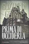 Libro Prima di ucciderla Elizabeth George
