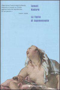 Libro La figlia di Agamennone Ismail Kadaré
