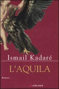 Libro L' aquila Ismail Kadaré