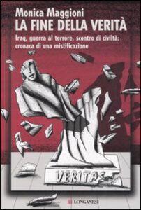 Libro La fine della verità Monica Maggioni