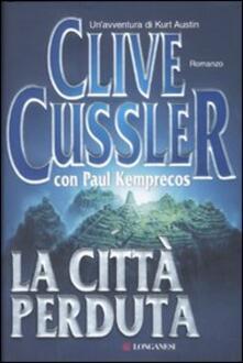 La città perduta - Clive Cussler,Paul Kemprecos - copertina