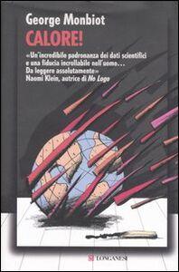 Foto Cover di Calore!, Libro di George Monbiot, edito da Longanesi