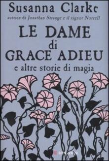Osteriacasadimare.it Le dame di Grace Adieu e altre storie di magia Image