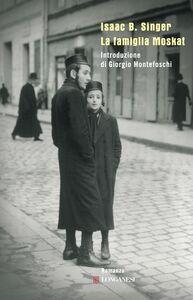 Libro La famiglia Moskat Isaac B. Singer