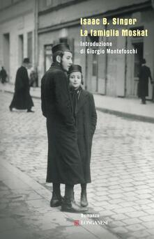 La famiglia Moskat - Isaac Bashevis Singer - copertina