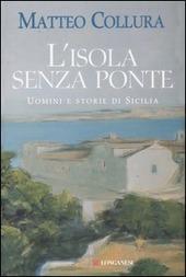 L' isola senza ponte. Uomini e storie di Sicilia