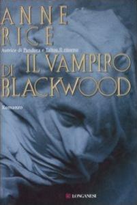 Libro Il vampiro di Blackwood Anne Rice
