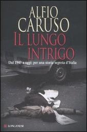Il lungo intrigo. Dal 1943 a oggi: per una storia segreta dell'Italia