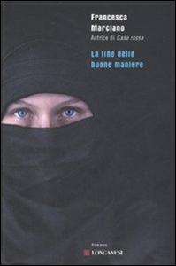 Libro La fine delle buone maniere Francesca Marciano