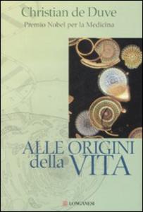 Libro Alle origini della vita Christian De Duve