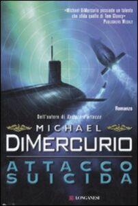 Foto Cover di Attacco suicida, Libro di Michael DiMercurio, edito da Longanesi
