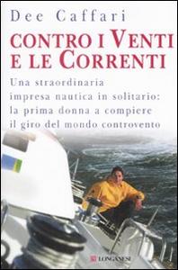 Libro Contro i venti e le correnti Dee Caffari