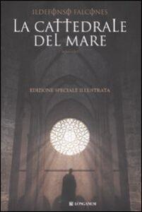 Libro La cattedrale del mare. Ediz. illustrata Ildefonso Falcones