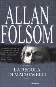 Libro La regola di Machiavelli Allan Folsom