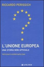L' Unione europea: una storia non ufficiale