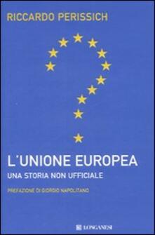 L' Unione europea: una storia non ufficiale - Riccardo Perissich - copertina