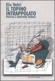 Il topino intrappolato. Politica e questione morale.pdf