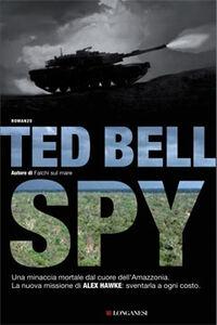 Foto Cover di Spy, Libro di Ted Bell, edito da Longanesi