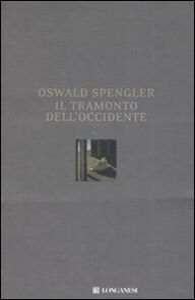 Libro Il tramonto dell'Occidente Oswald Spengler