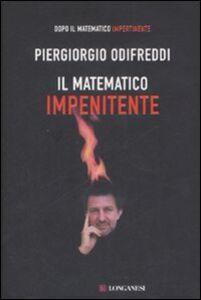 Libro Il matematico impenitente Piergiorgio Odifreddi