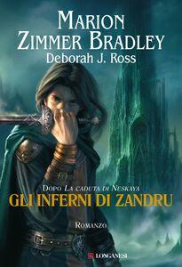 Foto Cover di Gli inferni di Zandru, Libro di Marion Zimmer Bradley,Deborah J. Ross, edito da Longanesi