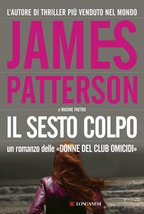 Libro Il sesto colpo James Patterson , Maxine Paetro