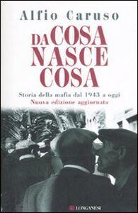 Libro Da cosa nasce cosa. Storia della mafia dal 1943 a oggi Alfio Caruso