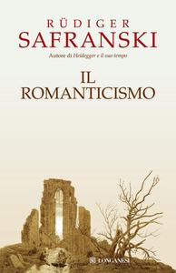 Libro Il Romanticismo Rüdiger Safranski