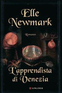Libro L' apprendista di Venezia Elle Newmark