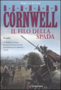 Libro Il filo della spada Bernard Cornwell