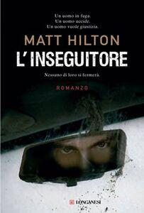 Libro L' inseguitore Matt Hilton