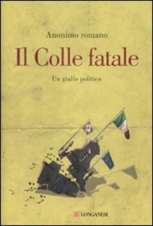 Winniearcher.com Il Colle fatale. Un giallo politico Image