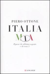 Libro Italia mia. Il paese che abbiamo sognato e che non c'è Piero Ottone