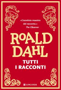 Libro Tutti i racconti Roald Dahl