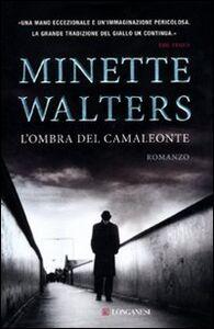 Foto Cover di L' ombra del camaleonte, Libro di Minette Walters, edito da Longanesi