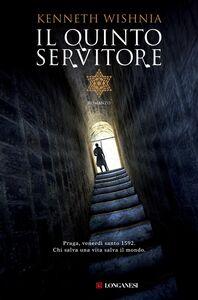 Libro Il quinto servitore Kenneth Wishnia
