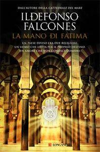 Foto Cover di La mano di Fatima, Libro di Ildefonso Falcones, edito da Longanesi