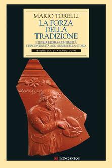 Filippodegasperi.it La forza della tradizione. Etruria e Roma: continuità e discontinuità agli albori della storia Image