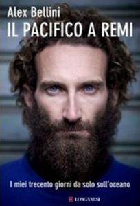 Libro Il Pacifico a remi. I miei trecento giorni da solo sull'oceano Alex Bellini