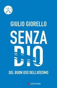 Senza Dio. Del buon uso dell'ateismo - Giulio Giorello - copertina