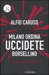 Milano ordina uccidete Borsellino - Alfio Caruso - copertina
