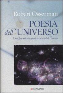 Libro Poesia dell'universo. L'esplorazione matematica del cosmo Robert Osserman