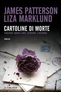 Libro Cartoline di morte James Patterson , Liza Marklund
